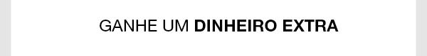 GANHE UM DINHEIRO EXTRA
