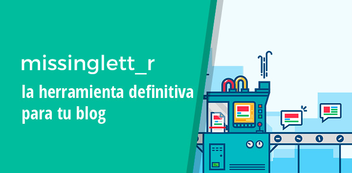 MissingLettr, la herramienta definitiva para tu blog
