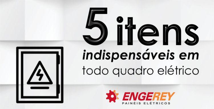 5 itens indispensáveis em todo Quadro Elétrico