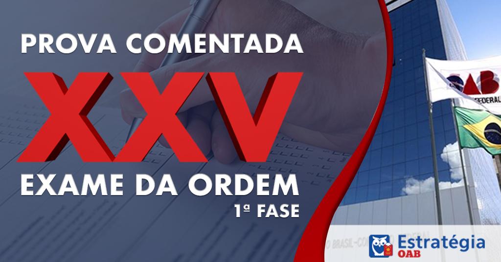 d9e2f3781 Prova Comentada OAB: 1ª Fase XXV Exame de Ordem : Estratégia OAB