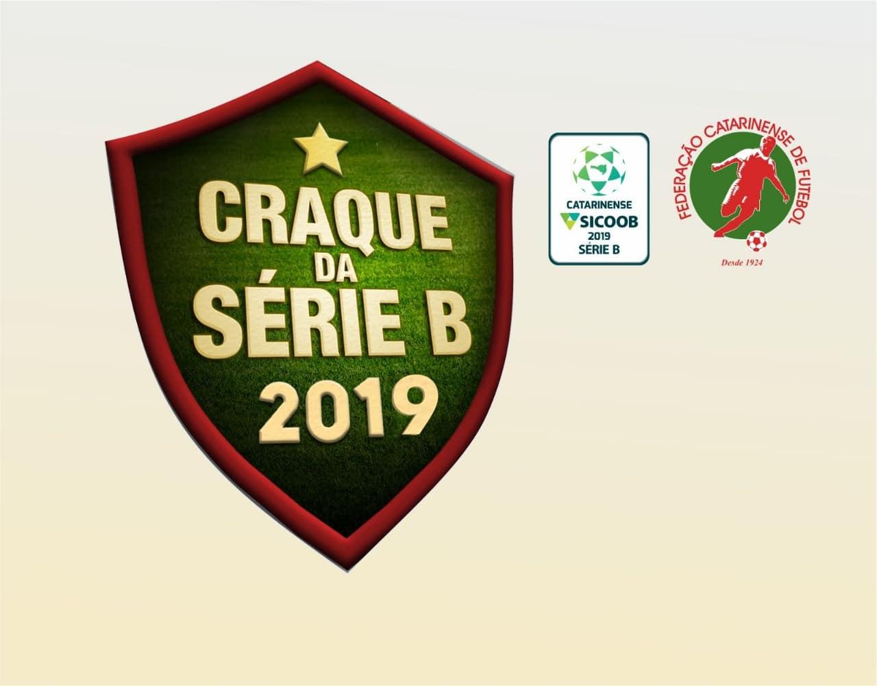 Prêmio Craque Série B 2019 acontecerá no dia 26 de agosto - Federação  Catarinense de Futebol
