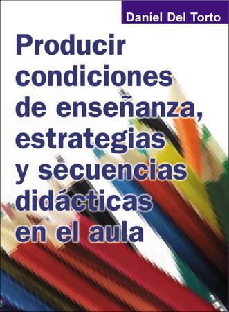 Tapa producir condiciones de ense%c3%b1anza  estrategias y secuencias did%c3%a1cticas en el aula