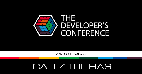 The Developer's Conference Porto Alegre Call4Trilhas