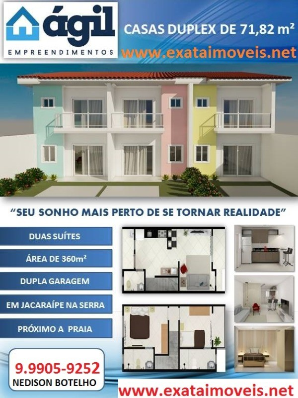 .  Casa duplex, 72 m²,  2 quartos, 2 suítes, lavabo, cozinha, área de serviços, varanda, área de serviços, portal basculante (único neste padrão), vag