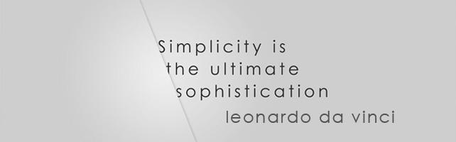 Simplicidade é a melhor forma de sofisticação