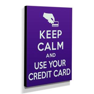 Quadro Keep Calm And Use Your Credit Card Canvas 40x30cm-KCA98