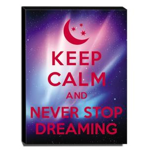 Quadro Keep Calm And Never Stop Dreaming Canvas 40x30cm-KCA12