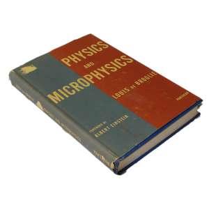 Physics and Microphysics: Livro de capa dura azul, com sobrecapa azul com vermelho, com escrita em tom amarelado. Dimensões 21,50 x 15 cm. Autor: Broglie, Louis de.