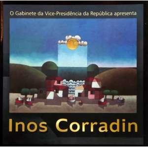 Inos Corradin. Livro catálogo da exposição realizada no palácio do planalto, em 2012. Obra amplamente ilustrada, 39 páginas, medidas 30 x 30 cm.