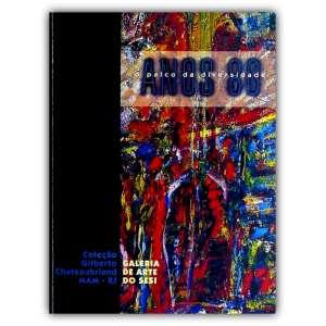 COLEÇÃO GILBERTO CHATEAUBRIAND | ANOS 80 - Catálogo de exposição editado em 1995. O foco desta mostra foi nos ANOS 80 e é a quinta exposição da Coleção Gilberto Chateaubriand.<br />430g; 30x23 cm; 65 págs.<br /><br />