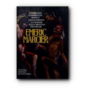 EMERIC MARCIER - Pinturas sobre a morte e ressureição de Jesus Cristo.<br />200g; 21x14 cm; 66 págs.<br />