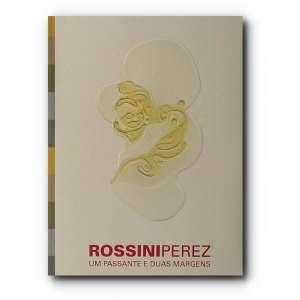 ROSSINI PEREZ - Publicação gráfica de uma mostrade 70 gravuras, quatro relevos em gesso e 14 matrizes que cobrem mais de 50 anos de produção do artista.<br />510g; 25x18 cm; 112 págs.<br /><br />