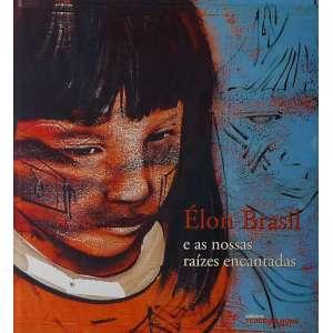 ÉLON BRASIL - Livro amplamente ilustrado com reproduções de seus desenhos e pinturas -um belo registro das histórias e experiências de Élon Brasil. jp<br />1200g; 26x24 cm; 200 págs.; sobrecapa acompanha capa dura; português e inglês<br /><br />