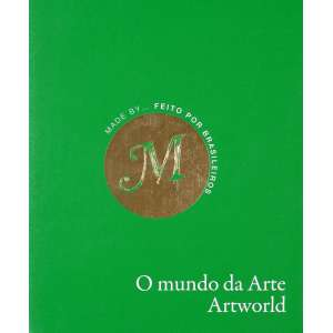 FEITO POR BRASILEIROS | O mundo da Arte - Neste livro amplamente ilustrado, com aproximadamente 400 páginas, encontram-se as obras de museus e galerias do País.