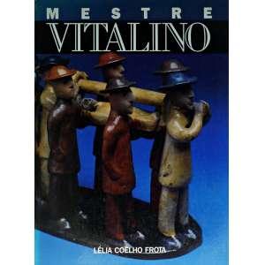 MESTRE VITALINO - 29x22 cm; 143 págs.; capa dura; português e inglês.Livro editado no final da década de 1980 sobre a vida e obra do artista. Ricamente ilustrado