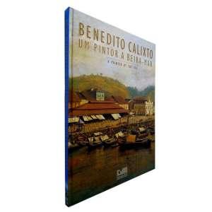 BENEDITO CALIXTO - 31x23 cm; 96 págs.; capa dura; português/inglês.Este livro transmite a ligação do artista com sua terra natal (Itanhaém-SP) com a paisagem que desde menino e até a sua morte soube apreciar e registrar em suas telas