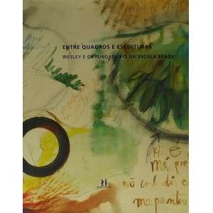 WESLEY DUKE LEE - Entre Quadros e Esculturas-29x23 cm; 150 págs.; sobrecapa acompanha capa dura. Muito ilustrado.