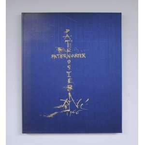 Pater Noster<br />Projetado por Piero Raggi<br />Foi impresso em 30 de novembro de 1966 sob a direção de Lucio Fossati com 9 ilustrações de Salvador Dali nas gráficas da Rizzoli editori – Milano<br /> <br />