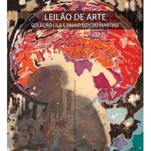 Luiz Arena Leilões - COLEÇÃO LILA E PAULO EGYDIO MARTINS