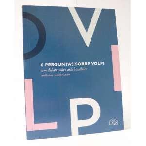 6 Perguntas sobre Volpi - Um debate sobre arte brasileira - Vanda Klabin - Instituto Moreira Salles - 132pag
