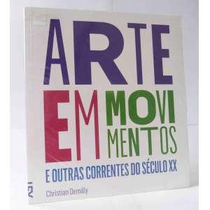 Arte em Movimentos e outras correntes do século XX - Christian Demily - IEV - 96pag - Novo