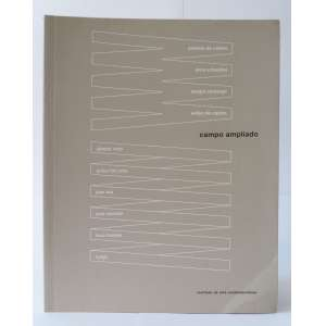 Campo Ampliado - Artitas diversos - Raquel Arnaud - Instituto de Arte Contemporânea - 80pag