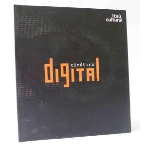 Cinético Digital - Artistas diversos - Monica Tavares e Suzete Venturelli - Itaú Cultural - 84pag