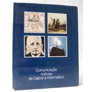 Comunicação – Noticias de Cabral à informática - P. M. Bardi - Raízes Gráficas - 108pag -Capa dura
