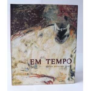 Gleide Benévolo Lugão - Em Tempo - Carolina Abud - Edição da artista - 96pag - Capa dura