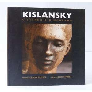 Kislansky - o eterno e o moderno - Enio Squeff et al - Sanfloro Edit. - 156pag