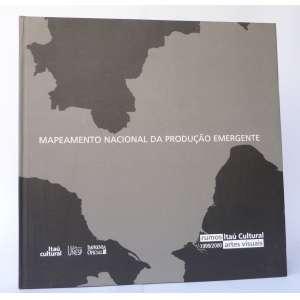 Mapeamento Nacional da Produção Emergente - Rumos - Itaú Cultural - Artes Visuais - Itaú Cultural - 180pag - Capa dura