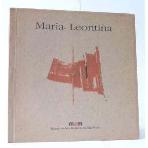 Maria Leontina - Vera D'Horta et al - Museu de Arte Moderna de São Paulo - 48pag