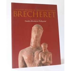 A Escultura Religiosa de Brecheret - Sandra Brecheret - Edição bilingue port/ing - 84pag