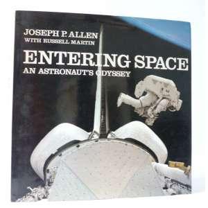 Entering Space - na astronaut`s odissey - Joseph P. Allen - Ed. Orbis - 224pag - Capa dura