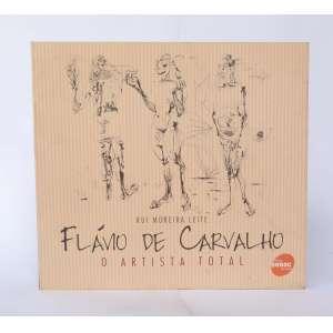 Flávio de Carvalho - O Artista Total - Rui Moreira Leite - Ed. SENAC - 190pag