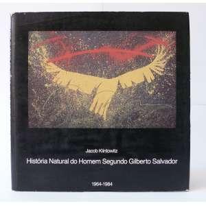 História Natural do Homem Segundo Gilberto Salvador - Jacob Klintowitz - Premium Esc. DE Arte - 96pag - Capa dura