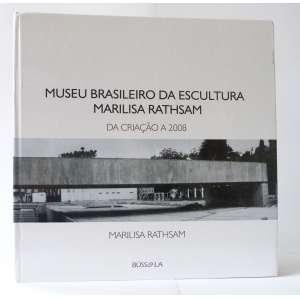 Museu Brasileiro as Escultura Marilisa Rathsam - Da Criação a 2008 - Marilisa Rathsam - Ed. Bussola - 370pag - Grande volume em capa dura