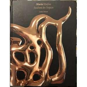 Maria Martins - Livro Escultora dos Trópicos - Graça Ramos - Artviva Editora