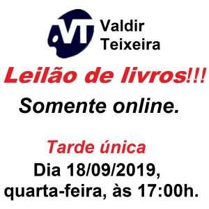 Galeria Valdir Teixeira - LEILÃO DE LIVROS (TARDE ÚNICA, ÀS 17:00H) - QUARTA-FEIRA, dia 18/09/2019.