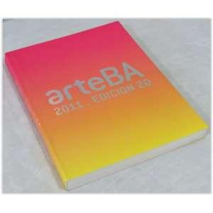 ArteBA - 2011, ArteBa Fundación, 2011. Ricamente ilustrado com artistas Sul Americanos que participaram desta importante Feira de Arte, com mais de 300 páginas, em ótimo estado.