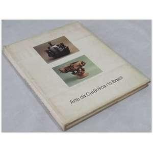 Arte da Cerâmica no Brasil, Pietro Maria Bardi, 1980. Capa dura e sobrecapa. Livro em bom estado, amarelado pelo tempo, sobrecapa com pequeno defeito nas bordas