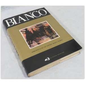 Bianco, Pietro Maria Bardi, Leo Christiano Editorial, 1982 - 284 páginas, capa dura e sobrecapa, em bom estado, com desgastes do tempo - Edição especial, numerada. Este volume recebeu o número 1083/1200.