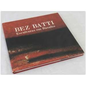 Bez Batti - Esculturas em basalto, Edição Iochpe-maxion, 1994. capa dura e sobrecapa - 108 páginas- Em bom estado, com marcas do tempo.