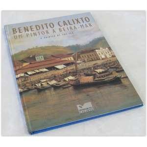 Benedito Calixto - Um pintor à Beira-Mar, Editora Pinacoteca, Capa dura - 96 páginas, ótimo estado