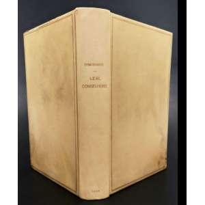 LEAL CONSELHEIRO seguido Do Livro da Ensinança De Bem Cavalgar Toda Sella, por Dom Duarte, Paris, 1854. Bela encadernação em pergaminho (alt. 29 x 22 cm), 672 pp; em bom estado de conservação. O Livro de Bem Cavalgar é um raro tratado sobre equitação na Europa. Catalogado.<br /><br />