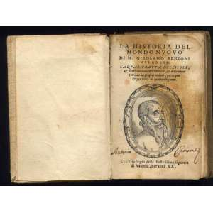 BENZONI, Girolamo<br />-La Historia Del Mondo Nuovo.-..La Qual Tratta Dell' Isole, & Mari Nuovamente Ritrovati, & Delle Nuove Città Da Lui Proprio Vedute, Per Acqua & Per Terra In Quattordeci Anni-First Edition--Venetia: Francesco Rampazetto, 1565. [4],175 leaves, including numerous in-text woodcuts( 2 text pages are fac-similies to the original edition in paper XVI-Century but the book are complete no lose other pages ). Woodcut titlepage portrait. Small octavo. Nineteenth-century Italian vellum, gilt spine label. Early ownership signature on front free endpaper. Titlepage repaired y along gutter, and with a few other small repairs. Some minor worming, occasionally repaired. Trimmed close, touching the running headlines in a few instances.<br />One of the foundation works of the history of the New World<br />The first edition of this important early account of the New World, the first significant work based on firsthand observation by a non-Spaniard.<br />Benzoni's history of the New World was one of the most widely disseminated texts of its day. Born in Milan, Benzoni spent fourteen years travelling through the Americas, beginning in 1541. He was familiar with the Antilles, Guatemala, and the west coast of South America, and gives a description of these regions, as well as a history from the arrival of Columbus to the conquest of Peru. Engaged in commerce, Benzoni quickly grew to hate the Spanish and their administration, and he treats them unfavorably in his text. He denounces the Spanish for their treatment of the Indians, and for their importation of slaves to America. The numerous woodcuts in the text depict Indians, their dwellings and activities, and a good portion of the text describes Indian life before it became too corrupted by European contact. Benzoni's work is also notable for containing an early account of the use of tobacco, and a few of the woodcuts show cocoa and banana trees, and other American plants and trees.<br />[The work] contains interesti