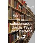 Galeria Paiva Frade - 500 Livros de Arte, 458 arrematados