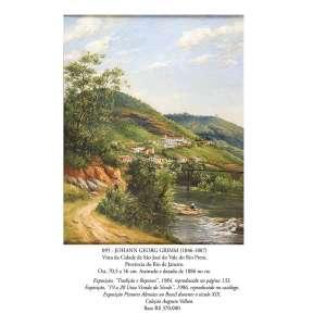 JOHANN GEORG GRIMM (1846-1887)<br />Vista da Cidade de São José do Vale do Rio Preto, - Província do Rio de Janeiro. Ost, <br />70,5 x 56 cm. Assinado e datado de 1886 no cie. <br />Coleção Augusto Velloso.