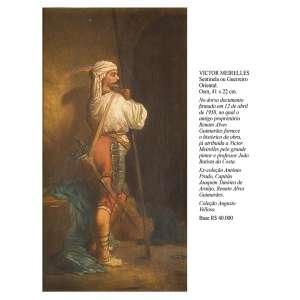 VICTOR MEIRELLES<br />Sentinela ou Guerreiro Oriental. Osm, 41 x 22 cm. <br />Coleção Augusto Velloso.