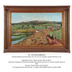 ANTÔNIO FERRIGNO<br />Fazenda da Baronesa de Serra Negra. Ost, 78 x 122 cm. Assinado e situado São Paulo no cid. <br />CLICK NA FOTO E SAIBA MAIS